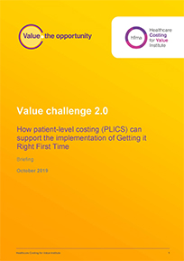 Value challenge 2.0 – How patient-level costing (PLICS) can support the implementation of Getting it Right First Time